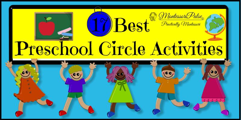 17 Montessor inspired Preschool circle activitiesPreschool circle