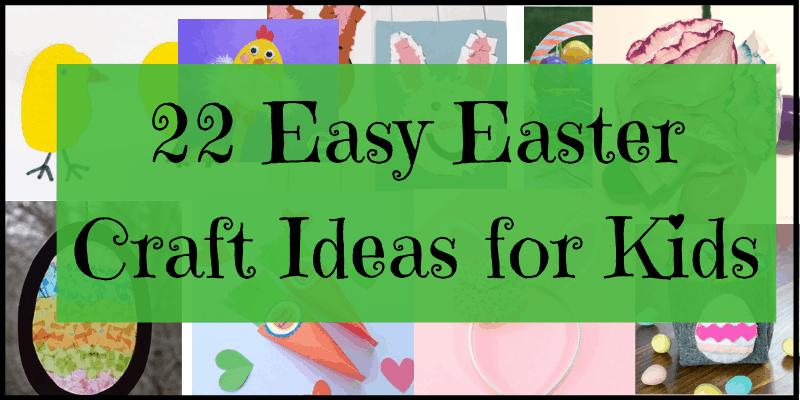 22 Easy Easter Crafts for Kids