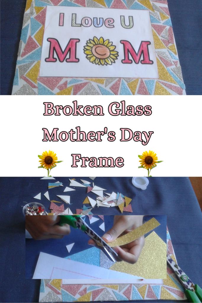 Broken glass frame for Mother's Day