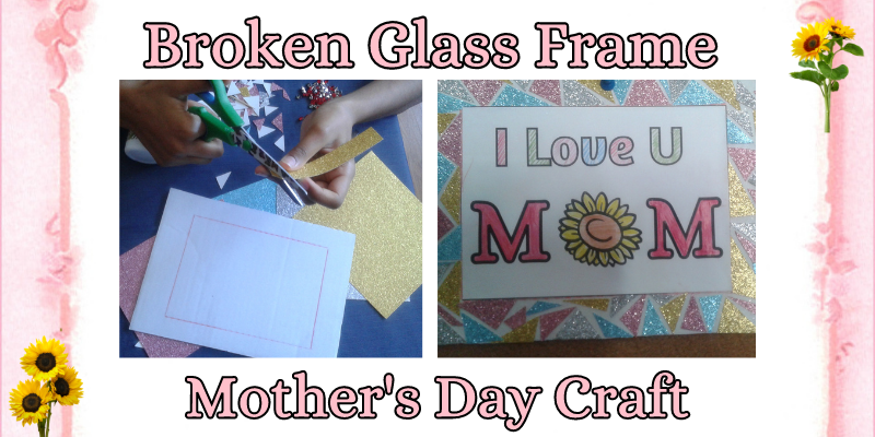 easy mother's day craft for kids, broken glass frame