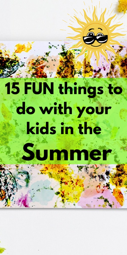 15 fun and engaging summer things to do