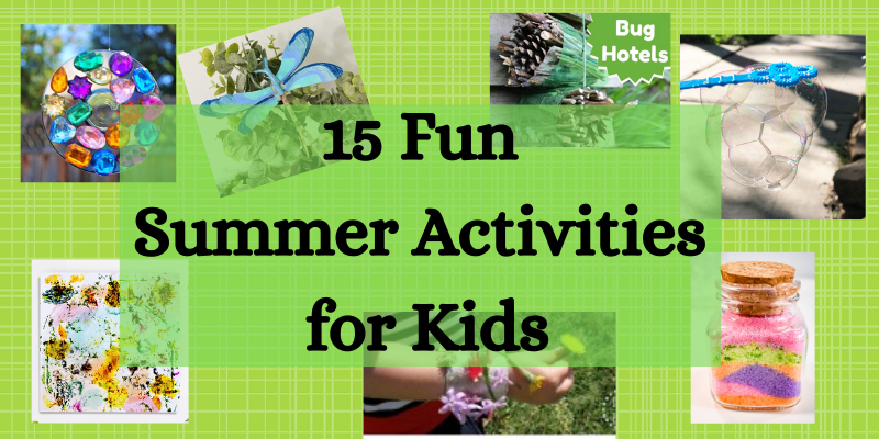 15 fun summer activities for kid, things to do in the summer